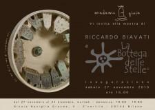 """Personale """"Riccardo Biavati e la Bottega delle Stelle"""" 27.11.10 / 24.12.10 - Madame Gioia, Milano"""