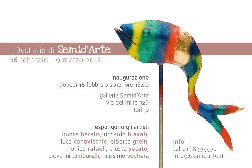Il Bestiario • 16.02.12 / 9.03.12 • Galleria Semid'Arte, Via Dei Mille 32, Torino