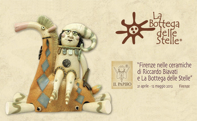 Firenze nelle ceramiche di Riccardo Biavati e La Bottega delle Stelle  21.04.12 / 12.05.12  Il Papiro, Firenze